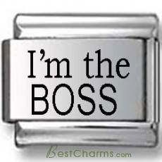 Im The Boss Laser Italian Charm